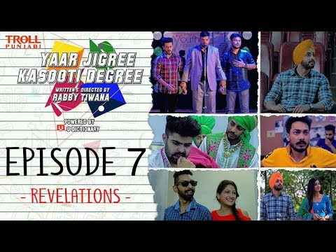 Yaar Jigree Kasooti Degree | Episode 7 - Revelations | Punjabi Web Series 2018 | Troll Punjabi