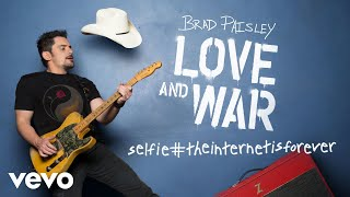 Brad Paisley - selfie#theinternetisforever (Audio) YouTube Videos