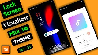 Music Visualizer Lock Screen | Miui 10 Theme Part- 55 | For All Xaomi mobiles