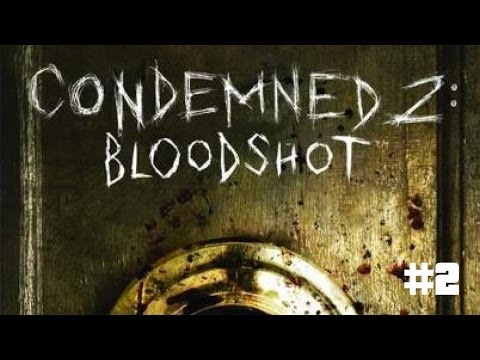 Condemned 2 Gameplay #2 - Some Guns