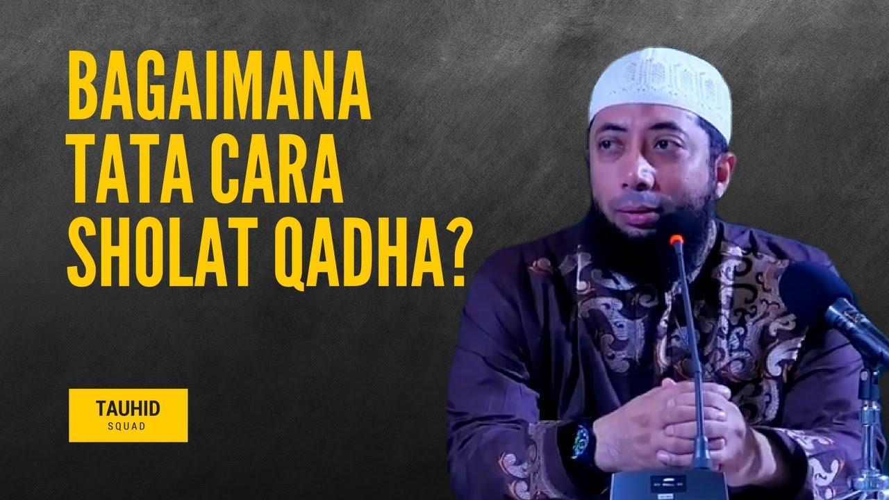 Bagaimana Tata Cara Sholat Qadha? - Ustadz Khalid ...