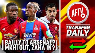 Approach Made For Bailly & Could MKH Sale Fund Zaha Move? | AFTV Transfer Daily