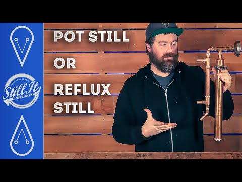 Should You Buy A Pot Still Or Reflux Still & How Are They Different