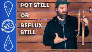 Should You Buy A P๐t Still Or Reflux Still & How Are They Different