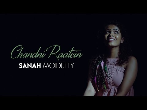 Chandni Raatein (Cover) - Sanah Moidutty ft. Prasanna Suresh