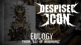 Watch Despised Icon Eulogy video