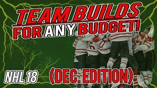 NHL 18 HUT | ANY BUDGET TEAM BUILDS (Flexibility!) December Edition