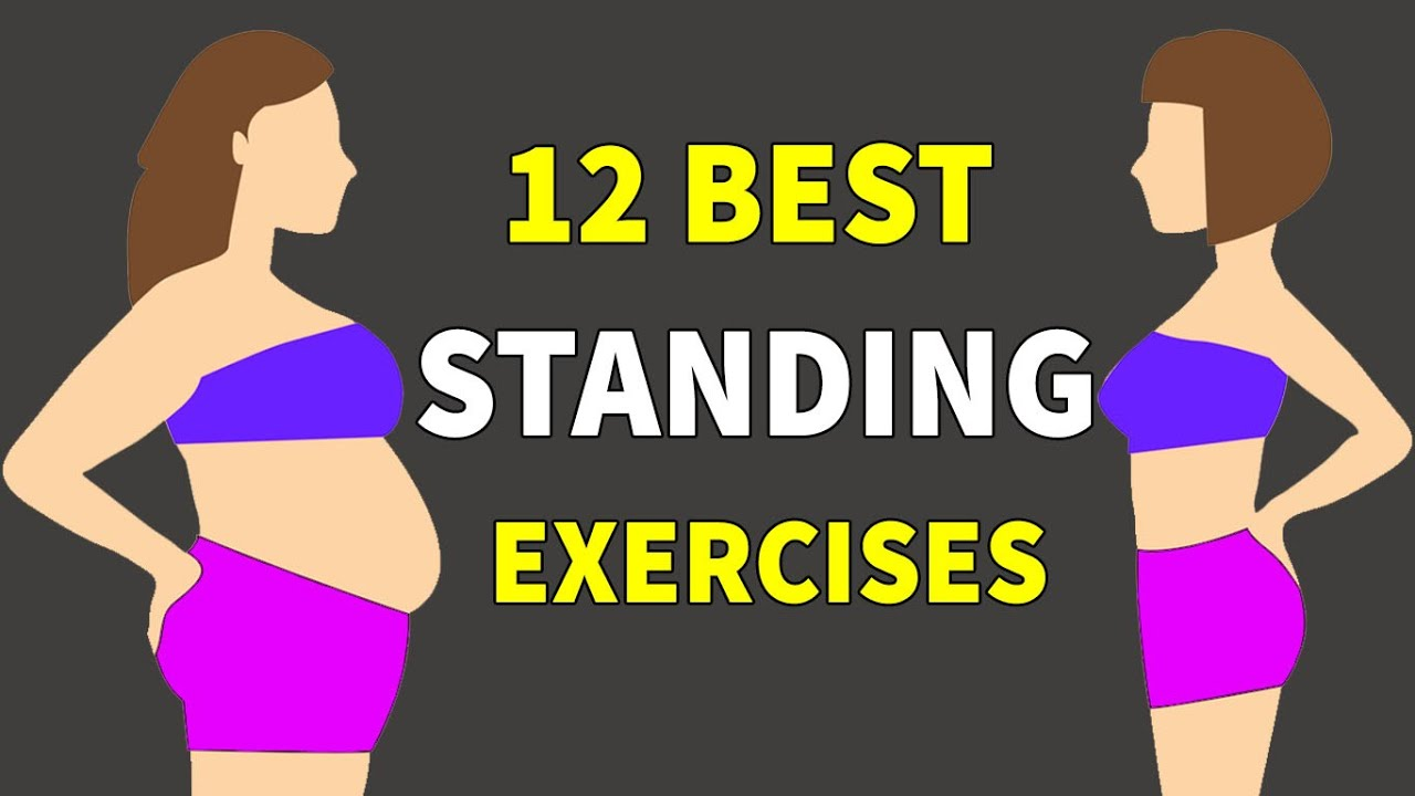 12 Best Standing Exercises to Lose Weight