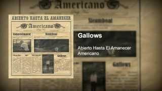 Abierto Hasta El Amanecer - Gallows