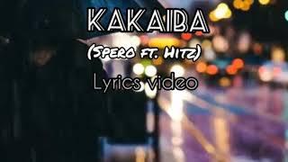 KAKAIBA - Spero ft. HiTz (Official Lyrics Video)