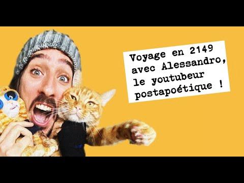 Voyage en 2149 avec Alessandro, le youtubeur postapoétique