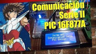 PIC 16F877A Comunicación serie Parte 2