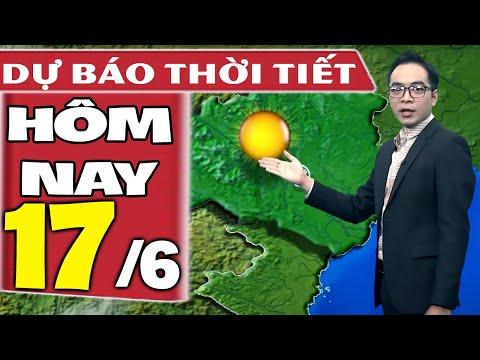 Dự báo thời tiết hôm nay mới nhất ngày 17/6/2021   Dự báo thời tiết 3 ngày tới