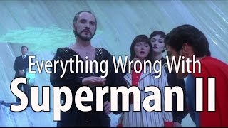 Everything Wrong With Superman II In 15 Minutes Or Less