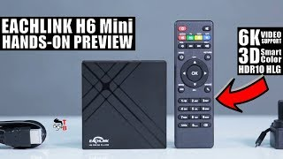 EACHLINK H6 Mini TV Box: Does It Really Support 6K? Hands-on Preview