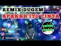Dj Apakah Itu Cinta Ipank Tiktok Viral Remix Full Bass  Mp3 - Mp4 Download
