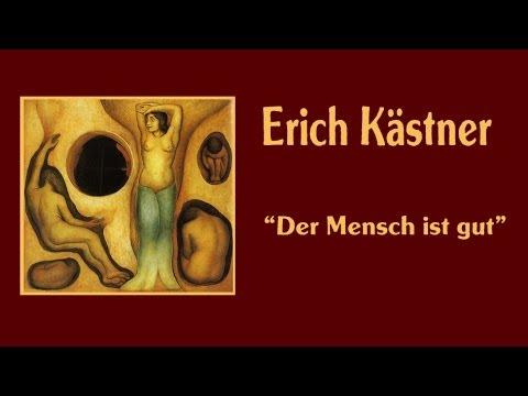 """Erich Kästner """"Der Mensch ist gut"""" ( 1928 )"""
