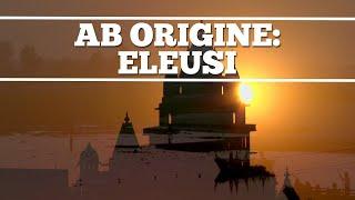 Ab Origine: Eleusi