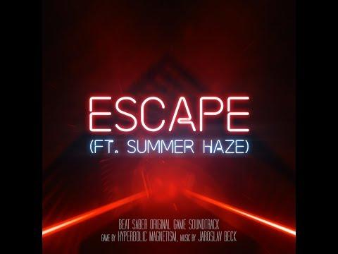 Jaroslav Beck - Escape (ft. Summer Haze) - [Beat Saber Soundtrack]