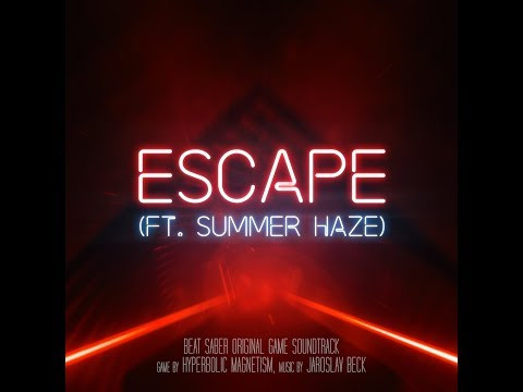 Jaroslav Beck  Escape ft Summer Haze  Beat Saber Soundtrack