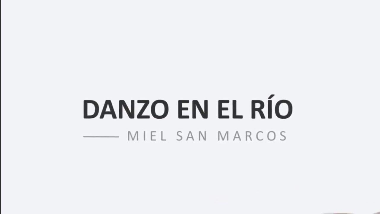 Danzo en el Río - Miel San Marcos (CON LETRA) | Pentecostés