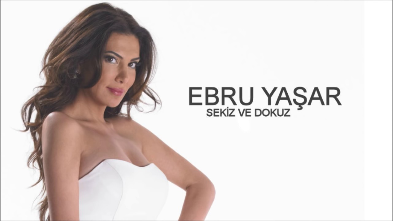 Ebru Yaşar - Sekiz Ve Dokuz