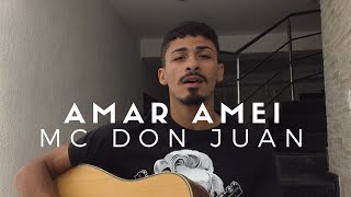 Baixar Amar Amei - Mc Don Juan (Cover - Pedro Mendes)