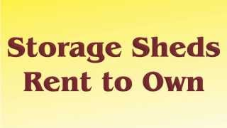 Rent To Own Storage Sheds