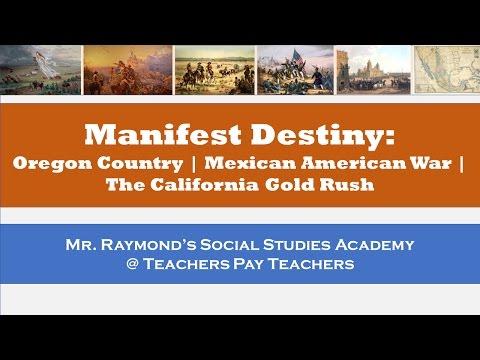 Manifest Destiny: Mexican American War, Oregon Territory Dispute, California Gold Rush