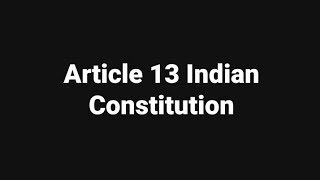 Article 13 Indian Constitution