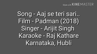 Aaj se Teri sari galiyan karaoke by Raj Kathare