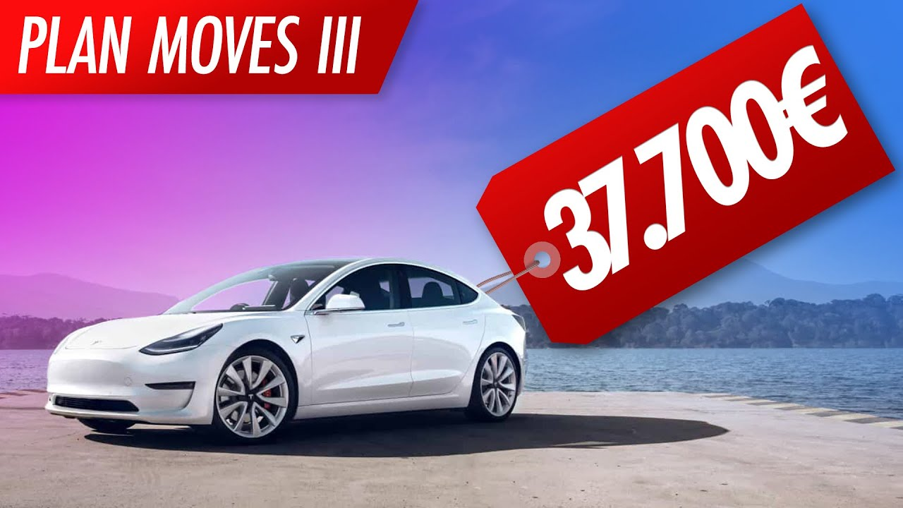Tesla Model 3: 37.700€ ¡CON IVA!   Plan MOVES III 2021: ¿cómo funcionan las ayudas?