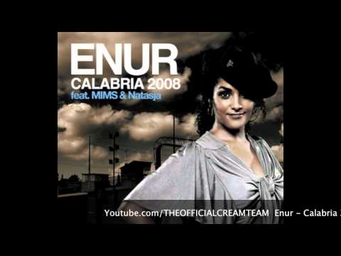 Enur - Calabria 2008 Ft. Natasja [High Quality]