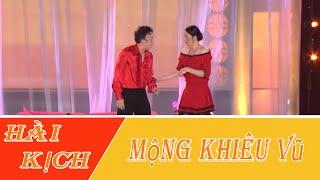 Hài Kich : Mộng Khiêu Vũ  - Hoài Linh - Chí Tài  - Bé Kevin Phan