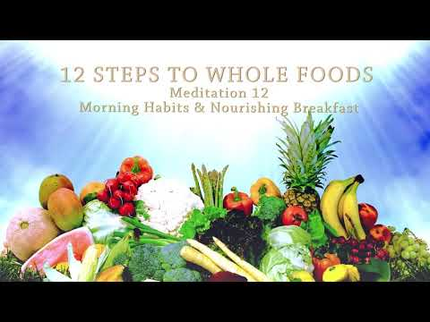 12 Steps to Whole Foods - 12 Morning Habits & Nourishing Breakfast