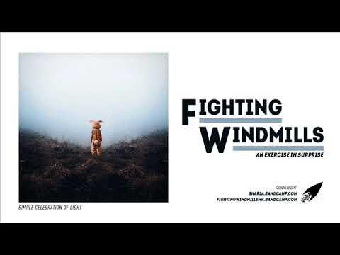 Fighting Windmills - Simple Celebration of Light