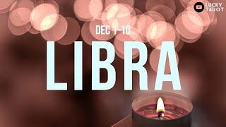 LIBRA Past stays in the past. (Dec 1-10)