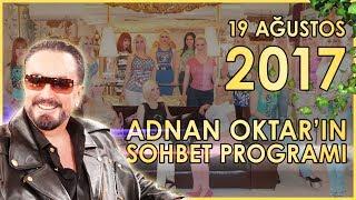 Adnan Oktar'ın Sohbet Programı 19 Ağustos 2017