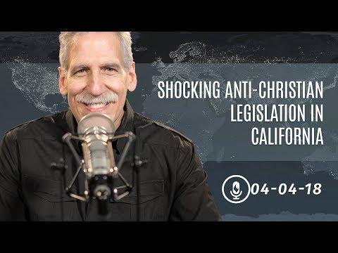Shocking Anti-Christian Legislation in California