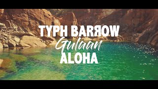 Typh Barrow feat. Gulaan - Aloha [Official Music Video]