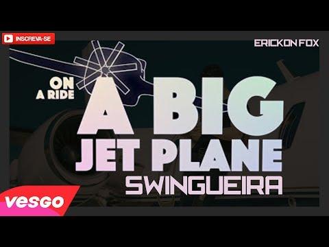 Alok - Big Jet Plane - VERSÃO SWINGUEIRA  PAGODÃO