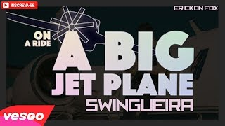 Baixar Alok - Big Jet Plane - VERSÃO SWINGUEIRA / PAGODÃO