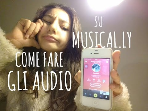 COME FARE GLI AUDIO SU MUSICAL.LY! |AG