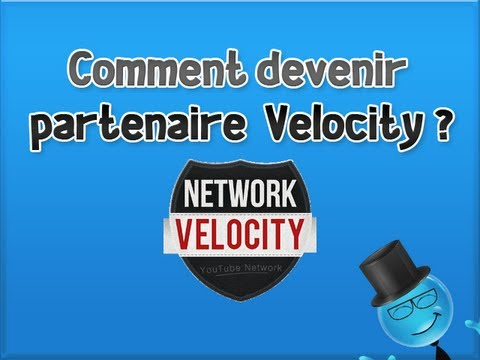 Comment devenir partenaire - Velocity Network | Info Youtube