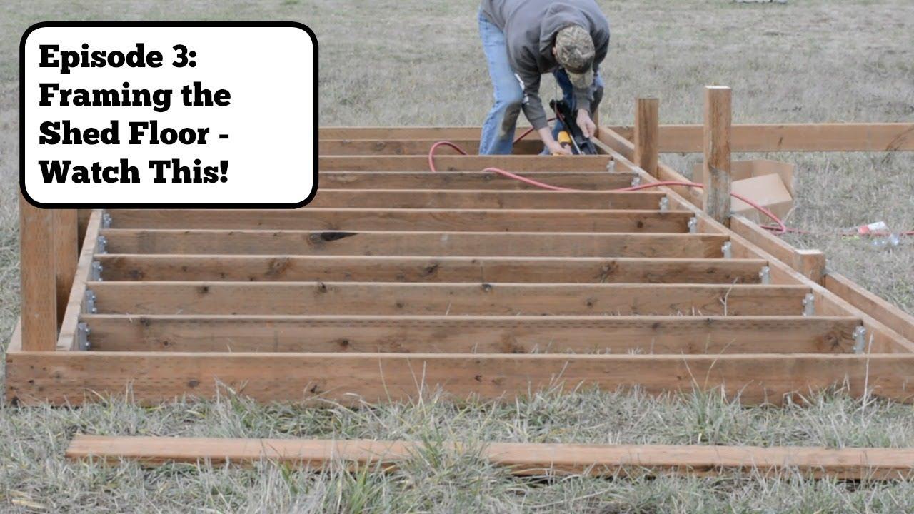 16x20 Shed Build Episode 3 Shed Floor Framing Build A Shed Floor