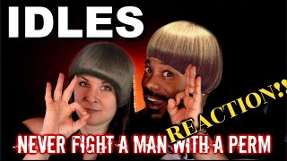 IDLES - Never Fight A Man With A Perm Reaction!!
