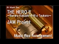 "THE HERO !! ~Ikareru Kobushi ni Hi o Tsukero~/JAM Project [Music Box] (Anime ""One-Punch Man"" OP)"