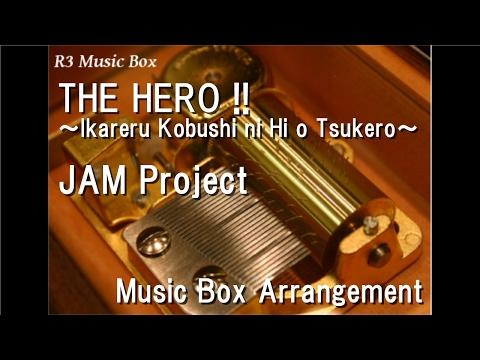 "THE HERO !! ~Ikareru Kobushi ni Hi o Tsukero~/JAM Project [Music Box] (Anime ""One-Punch Man"" OP)"