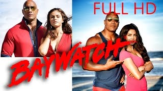 Baywatch | Dwayne Johnson,Zac Efron, Priyanka Chopra,|Seth Gordon (marathi)