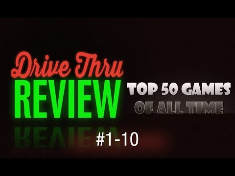 Drive Thru Review - Top 50 Games of All Time #1-10